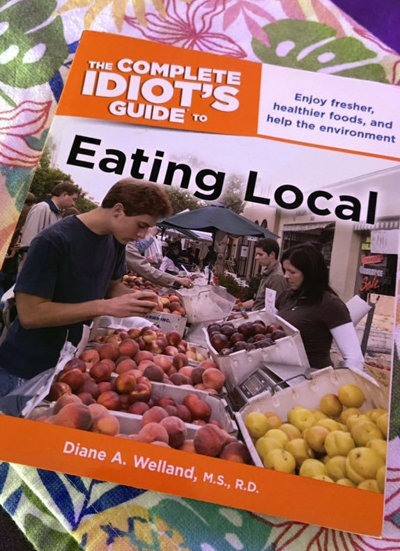 The Complete Idiots Guide to Eating Local by Diane A. Welland, M.S., R.D.