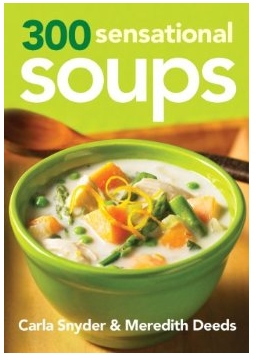 300 Sensational Soups Cookbook