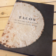 TACOS: Recipes and Provocations by Alex Stupak and Jordana Rothman