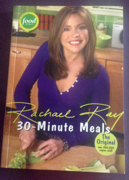 Rachael Ray 30 Minute Meals Cookbook