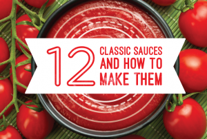 12 Classic Sauces and How to Make Them (Infographic)